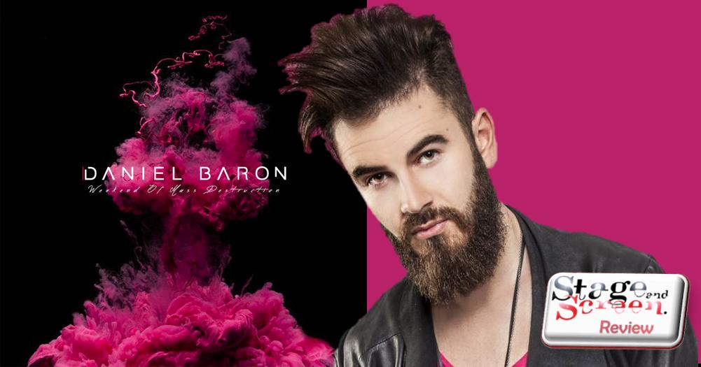 Daniel Baron: Weekend of Mass Destruction