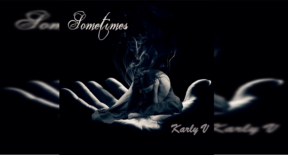 Karly V: Sometimes