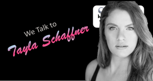 We Talk to Tayla Schaffner