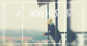 Mari Bosman: Hou Vas