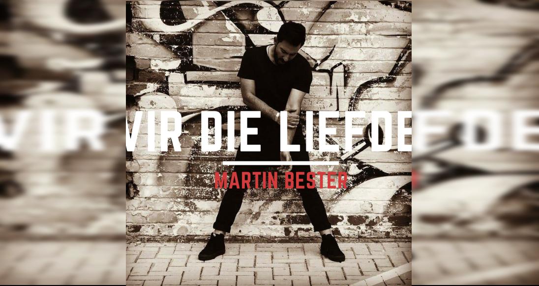 Martin Bester: Vir die Liefde