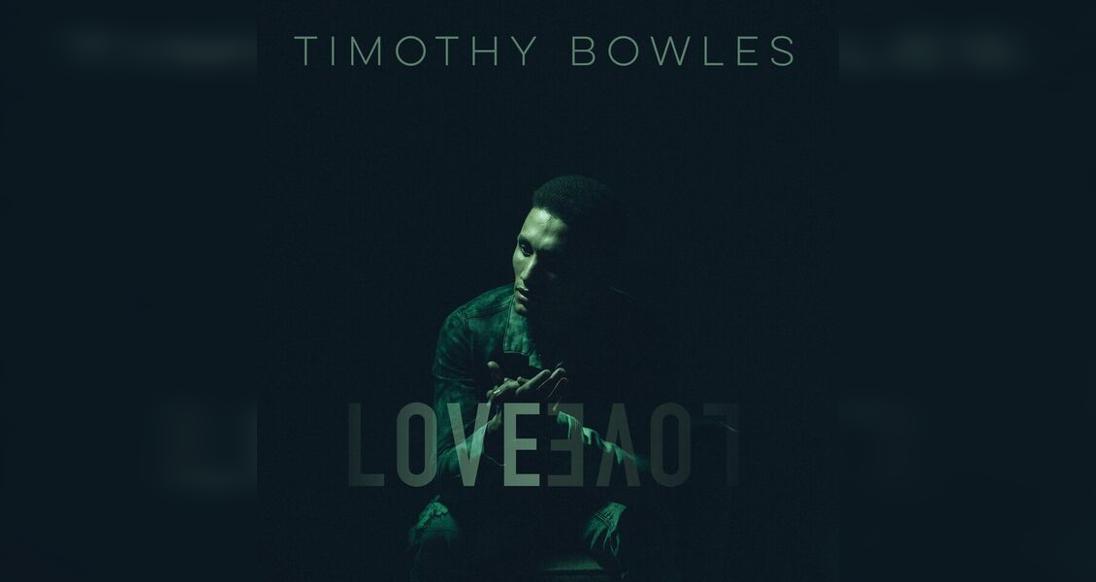 Timothy Bowles: Love