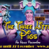 Win Tickets to Gate 69's Three Little Pigs