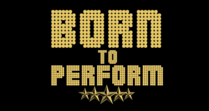 Auditions for Born to Perform 2016 open