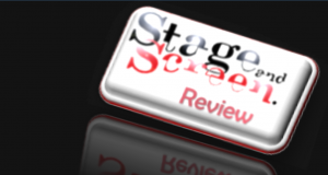 Stage and Screen Reviews