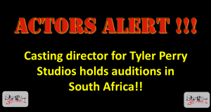 Tyler Perry Studios Casting Director Coming to South Africa for Auditions