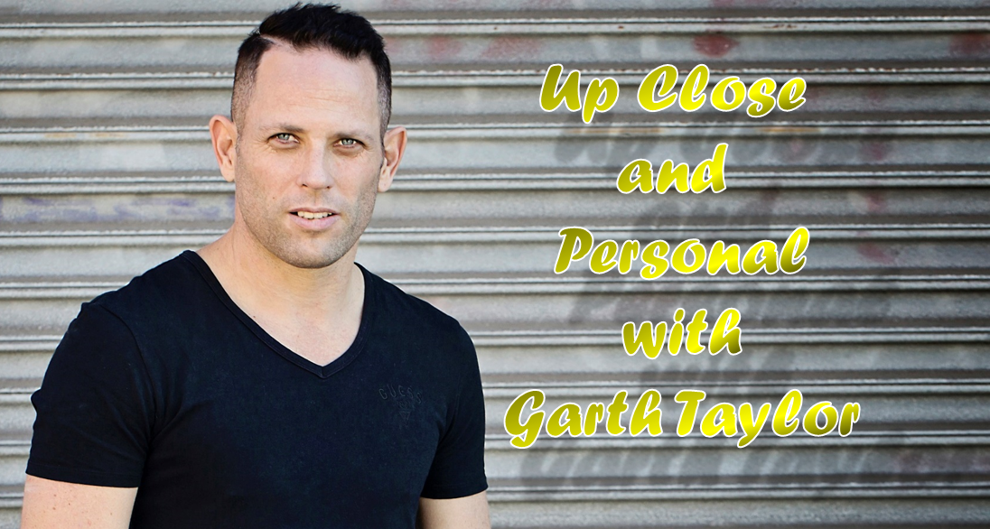 Up Close and Personal with Garth Taylor