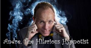 André, the Hilarious Hypnotist