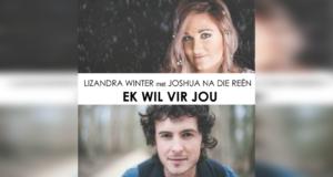Lizandra Winter en Joshua na die Reën: Ek Wil Vir Jou