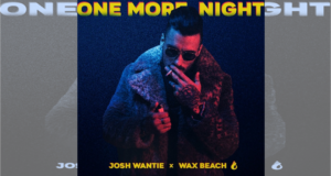 Josh Wantie & Wax Beach: One More Night