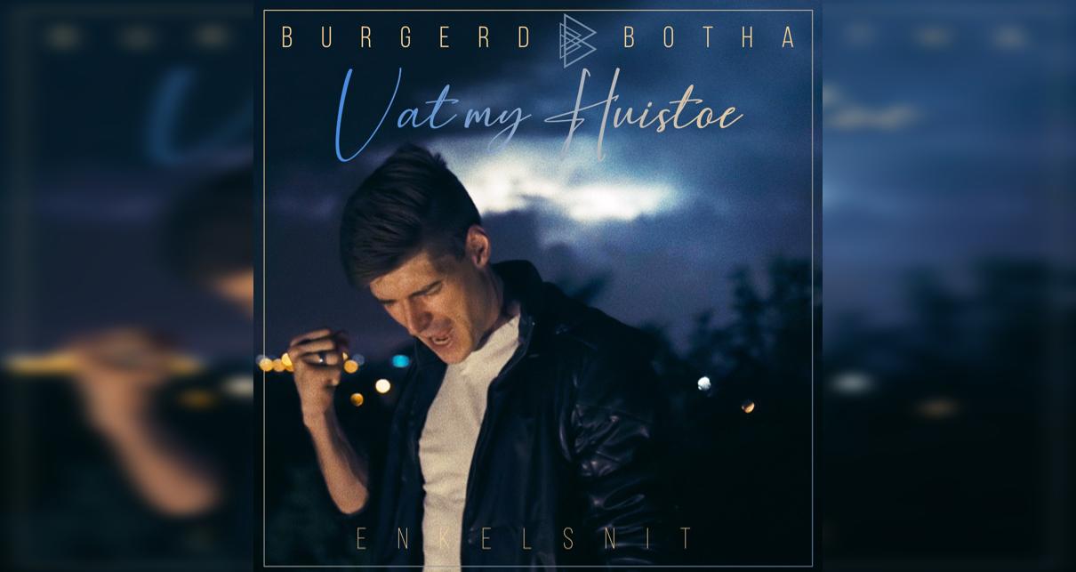 Burgerd Botha: Vat my Huis Toe