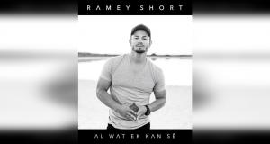 Ramey Short: Al wat ek kan Sê