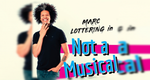 Marc Lottering's Not a Musical