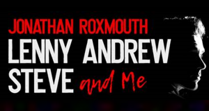 Win Tickets to Lenny, Andrew, Steve and Me
