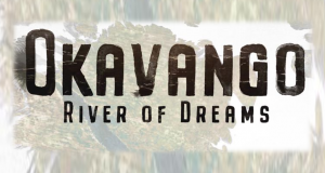 Okavango: River of Dreams