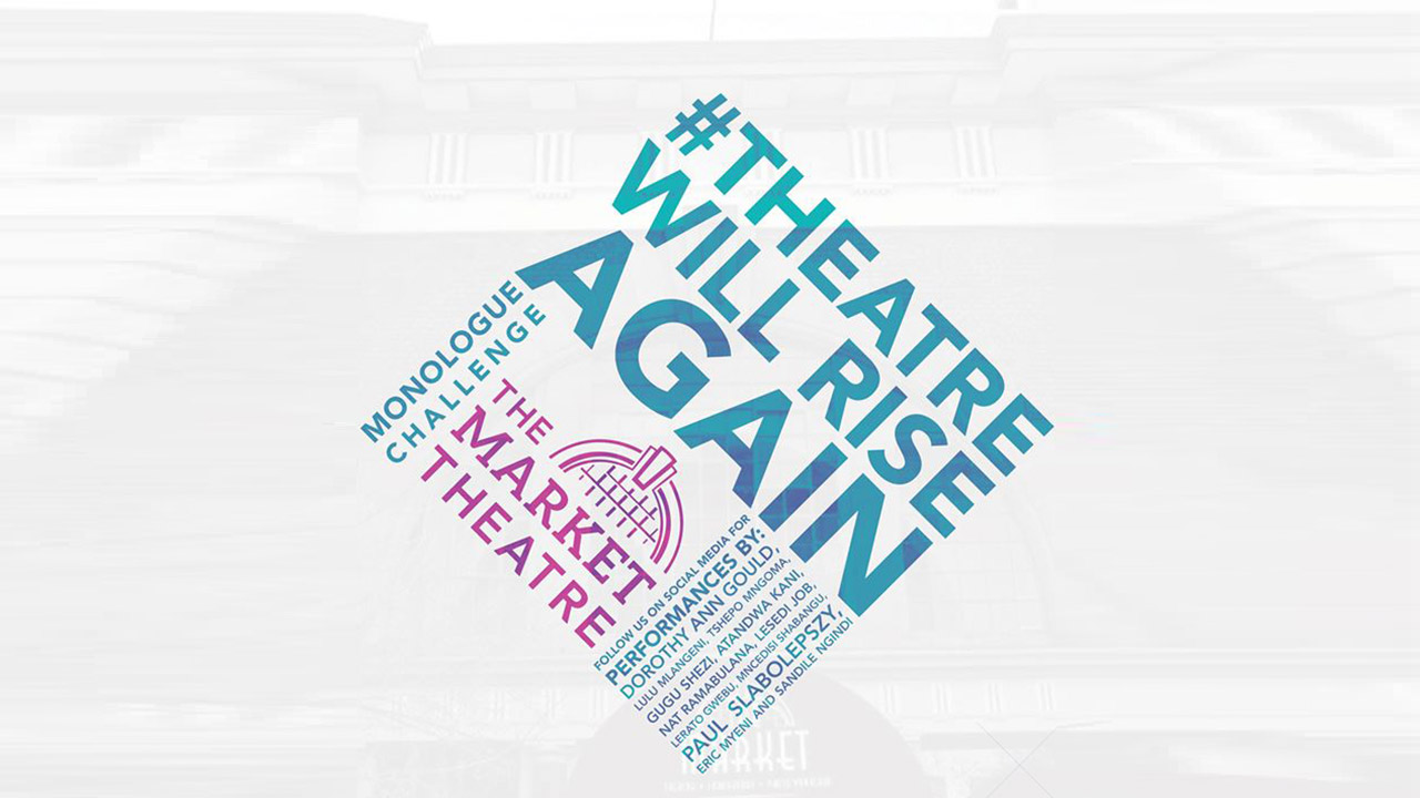 Market Theatre Launches #TheatreWillRiseAgain Campaign