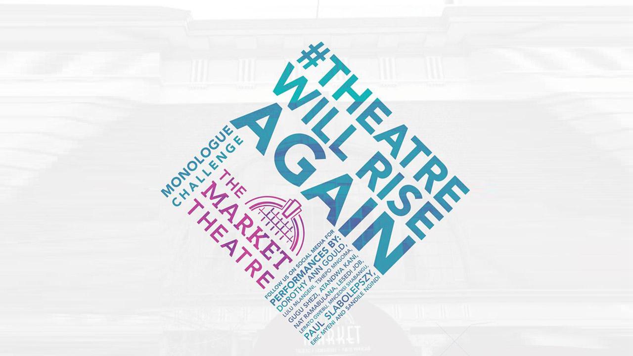 Market Theatre Launches #TheatreWillRiseAgain Campaign