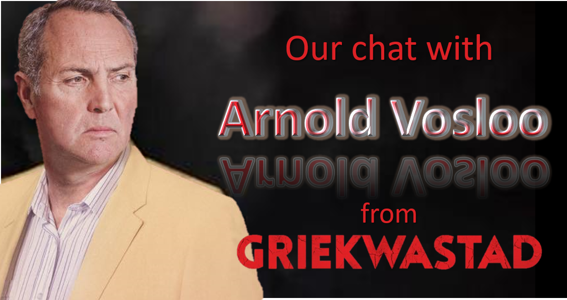 Our Chat with Arnold Vosloo